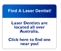 Find a laser dentist in Australia for teeth whitening, Er:YAG caries fillings, ktp soft tissue & photo-acitvated disinfection